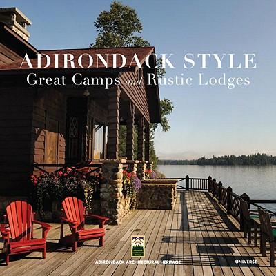 Adirondack Style By Woods, Lynn/ Mackintosh, Jane/ Folwell, Elizabeth (FRW)/ Kirschenbaum, Howard (FRW)/ Adirondack Architectural Heritage (COR)