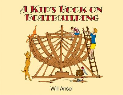 A Kid's Book on Boatbuilding By Ansel, Willits Dyer